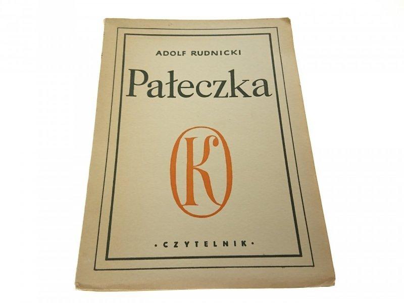 PAŁECZKA - Adolf Rudnicki 1950