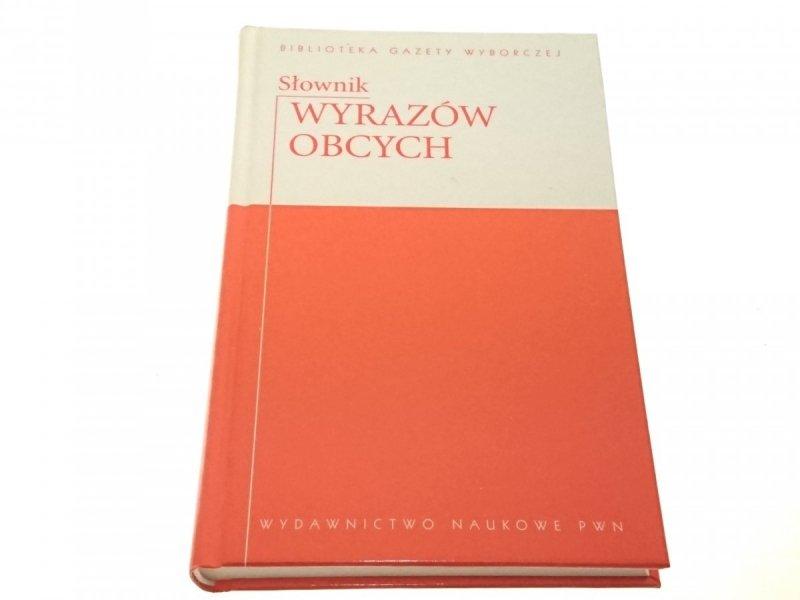 SŁOWNIK WYRAZÓW OBCYCH - Lidia Wiśniakowska 2007