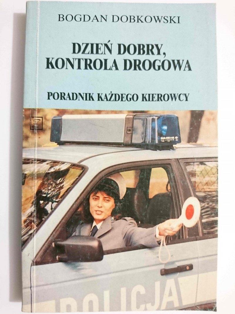 DZIEŃ DOBRY, KONTROLA DROGOWA - Bogdan Dobkowski 1992