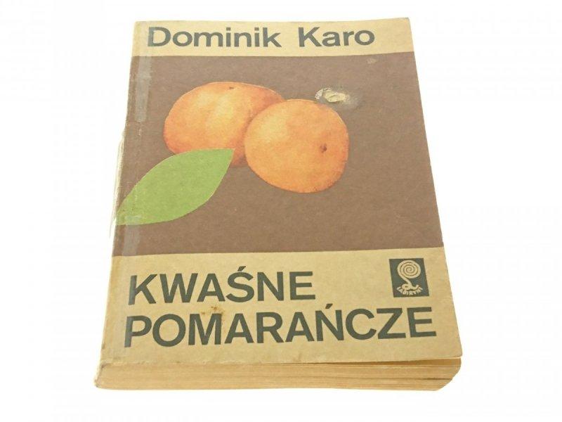 KWAŚNE POMARAŃCZE - Dominik Karo 1985