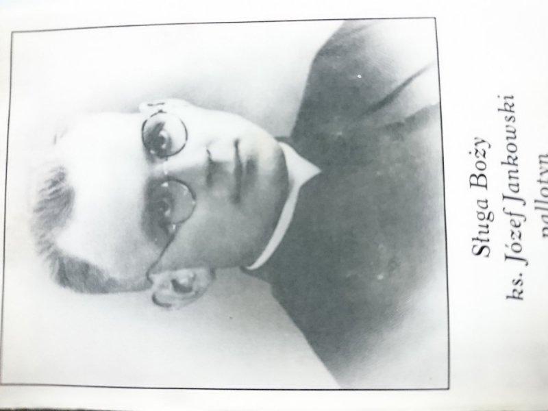 SŁUGA BOŻY KS. JÓZEF JANKOWSKI PALLOTYN 1910-1941