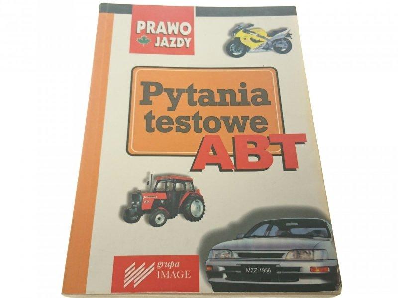 PRAWO JAZDY. PYTANIA TESTOWE ABT (1998)