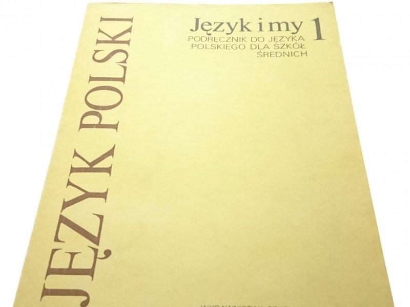 JĘZYK POLSKI. JĘZYK I MY 1 PODRĘCZNIK 1988