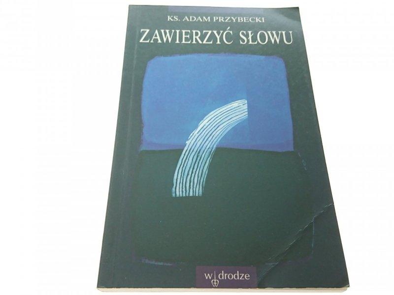 ZAWIERZYĆ SŁOWU - Ks. Adam Przybecki (1997)