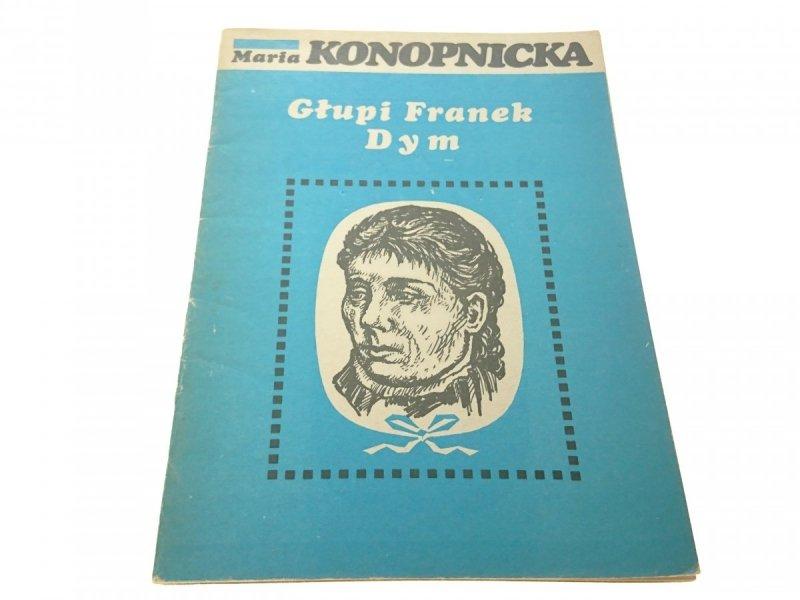 GŁUPI FRANEK; DYM - Maria Konopnicka (1983)