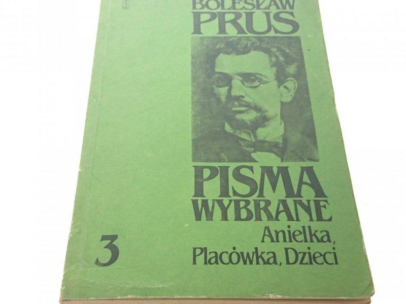 BOLESŁAW PRUS. PISMA WYBRANE 3 ANIELKA...1984
