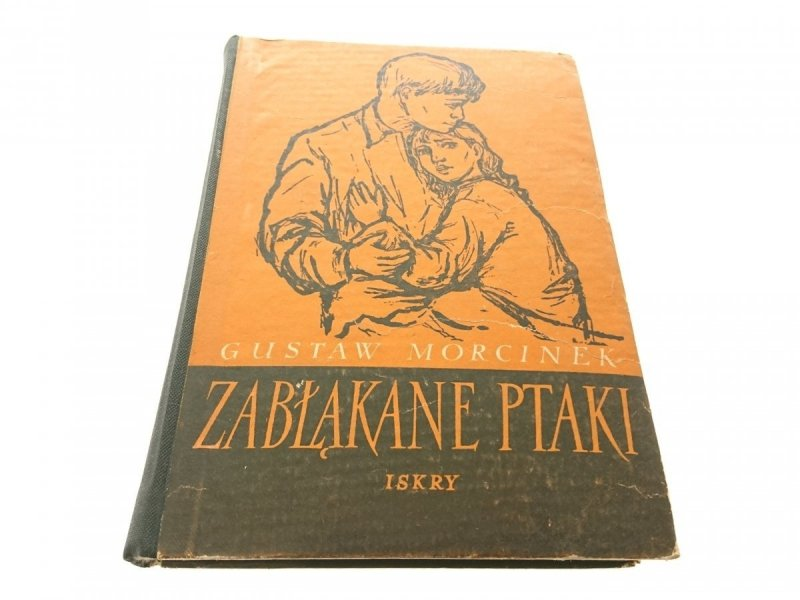 ZABŁĄKANE PTAKI - Gustaw Morcinek 1955