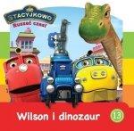 Stacyjkowo Ruszać czas! 13 Wilson i dinozaur