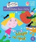Małe królestwo Bena i Holly 6 Magia na opak (z naklejkami)
