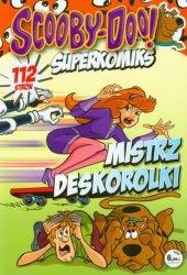 Scooby-Doo! Superkomiks 18 Mistrz deskorolki