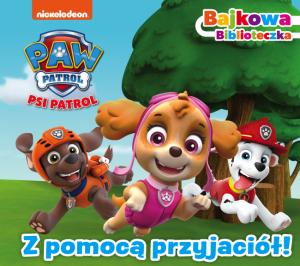 Psi Patrol Bajkowa biblioteczka 2 Z pomocą przyjaciół!