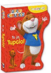 Tupcio Chrupcio Poznajmy się! To ja, Tupcio!