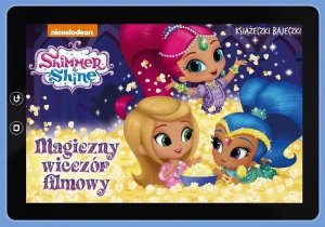 Shimmer i Shine Książeczki Bajeczki Magiczny wieczór filmowy
