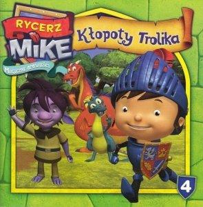 Rycerz Mike Magiczne opowieści 4 Kłopoty Trolika