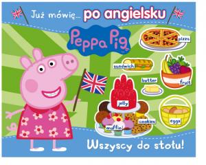 Świnka Peppa Już mówię… 1 po angielsku Wszyscy do stołu!