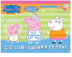 Świnka Peppa Opowiadania 3D 2 Co lubi Świnka Peppa? (rozkładanka)