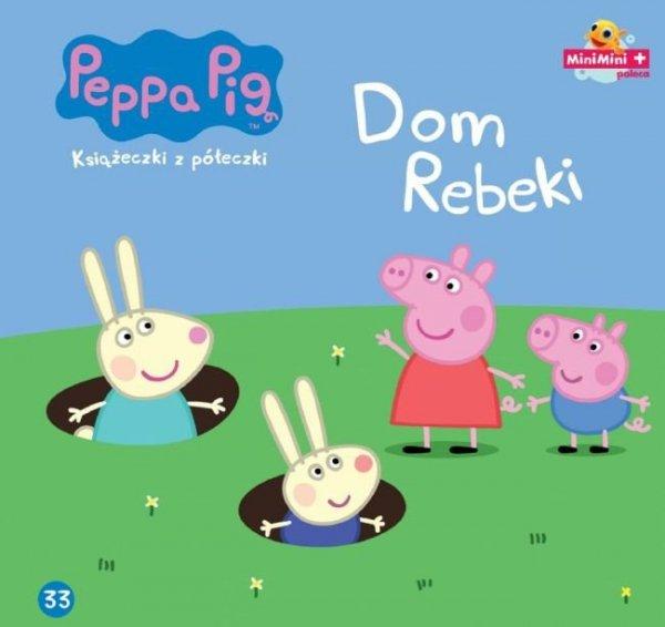 Świnka Peppa Książeczki z półeczki 33 Dom Rebeki