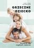 Grzeczne dziecko Poradnik dla mądrych rodziców