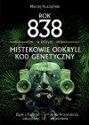 Rok 838 w którym Mistekowie odkryli kod genetyczny