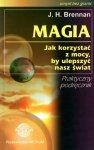 Magia Jak korzystać z mocy by ulepszyć nasz świat