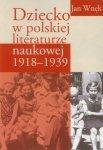 Dziecko w polskiej literaturze naukowej 1918-1939