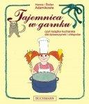Tajemnica w garnku, czyli książka kucharska dla dziewczynek i chłopców