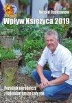 Wpływ księżyca 2019. Poradnik ogrodniczy z kalendarzem na cały rok