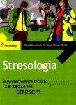 Stresologia. Najskuteczniejsze techniki zarządzania stresem