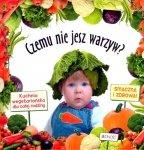 Czemu nie jesz warzyw Kuchnia wegetariańska dla całej rodziny