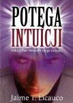 Potęga intuicji Odkryj moc Wewnętrznego Umysłu