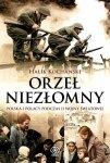 Orzeł niezłomny Polska i Polacy w II wojnie światowej
