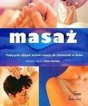 Masaż. Podręcznik różnych technik masażu do stosowania w domu