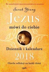 Jezus mówi do ciebie Dziennik i kalendarz 2018
