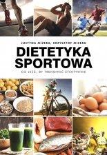 Dietetyka sportowa Co jeść by trenować efektywnie