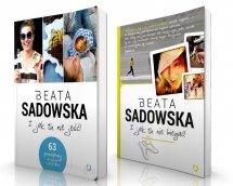 Beata Sadowska I Jak Tu Nie ...