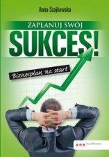 Zaplanuj swój sukces Biznesplan na start