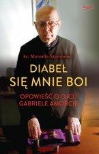 Diabeł się mnie boi Opowieść o ojcu Gabriele Amorcie