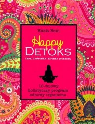 Happy Detoks Jedz Oddychaj i Kochaj