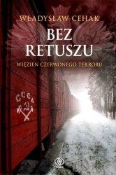 Bez Retuszu Więzień Czerwonego Terroru