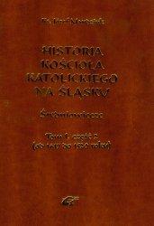 Historia Kościoła Katolickiego na Śląsku t.1 część 2