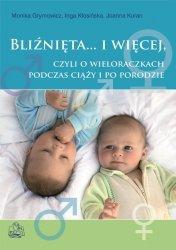 Bliźnięta i więcej czyli o wieloraczkach podczas ciąży i po porodzie