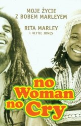 No woman no cry Moje zycie z Bobem Marleyem