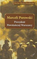 Marceli Porowski Prezydent Powstańczej Warszawy