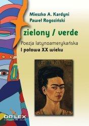Zielony / verde Poezja latynoamerykańska I połowa XX wieku antologia