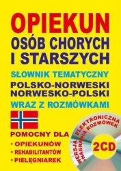 Opiekun osób chorych i starszych Słownik tematyczny polsko-norweski • norwesko-polski wraz z rozmówkami