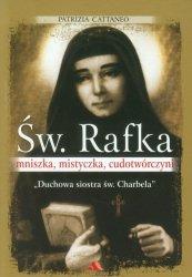 Św. Rafka Mniszka, mistyczka, cudotwórczyni