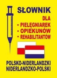 Słownik dla - pielęgniarek - opiekunów - rehabilitantów polsko-niderlandzki • niderlandzko-polski