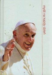 Myśli na każdy dzień Papież Franciszek