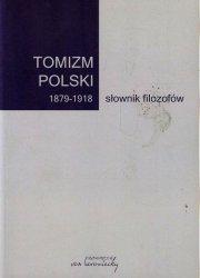 Tomizm polski 1879-1918 słownik filozofów