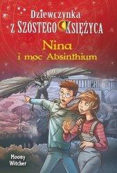 Nina i moc Absinthium tom 6 Dziewczynka z Szóstego Księżyca